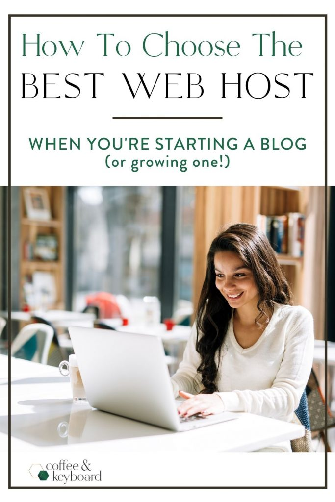 "woman blogger staring at laptop with text overlay ""how to choose the best web host when you're starting a blog (or growing your blog traffic)"" by Coffee And Keyboard."