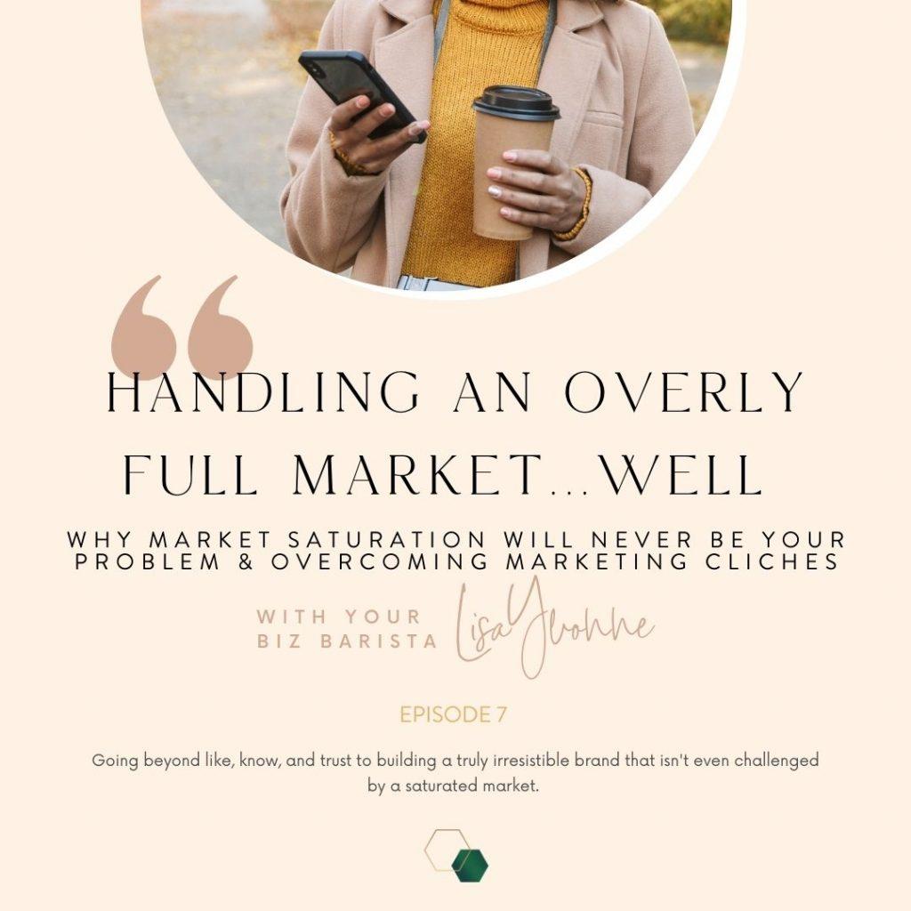 Ep 7: Handling Market Saturation